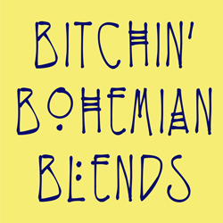Bitchin' Bohemian Blends